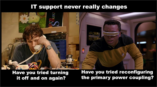star trek IT Crowd IT support never really changes